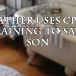 Father uses CPR training to save son