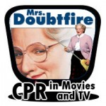 CPR in Entertainment: Mrs. Doubtfire