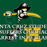Santa Cruz student suffers Cardiac Arrest in PE Class