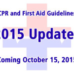 Updated CPR and First Aid Guidelines Scheduled for Release in October 2015