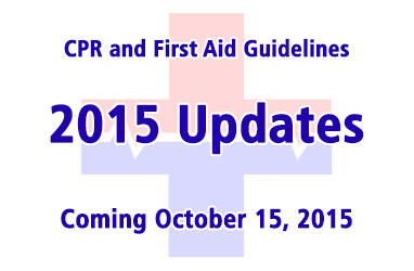 2015 CPR and First Aid Updates