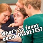 What's so funny about Diabetes?